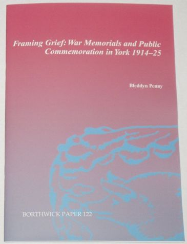 Framing Grief: War Memorials and Public Commemoration in York 1914-25, by Bleddyn Penny